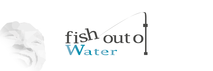 fisch out of water